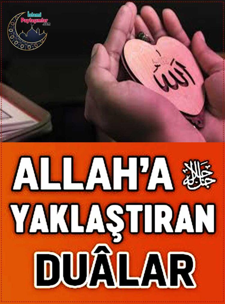 Allah'a yaklaştıran dualar, etkili dualar, güçlü dualar